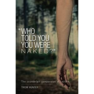 Who Told You You Were Naked?: The Counterfeit Compassion of Culture