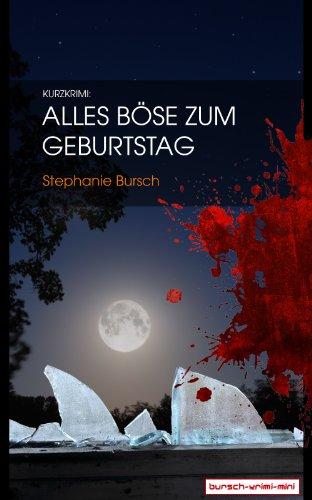 Kurzkrimi: Alles Böse Zum Geburtstag (Bursch-Krimi-Mini 1) (German Edition)
