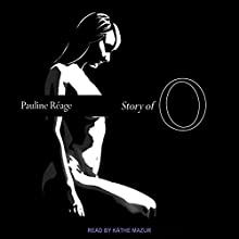 Story of O Audiobook by Pauline Reage Narrated by Käthe Mazur