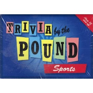 Trivia by the Pound - Sports