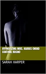 Hypnotizing Mrs. Harris (Mind Control BDSM)