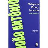 Malagueta perus y bacanazo (Narrativa (adriana Hidalgo)
