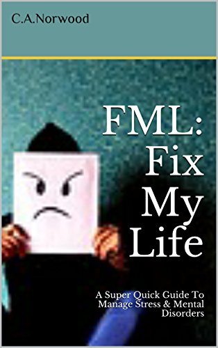 FML: Fix My Life: A Super Quick Guide To Manage Stress & Mental Disorders (Fix My Ca compare prices)