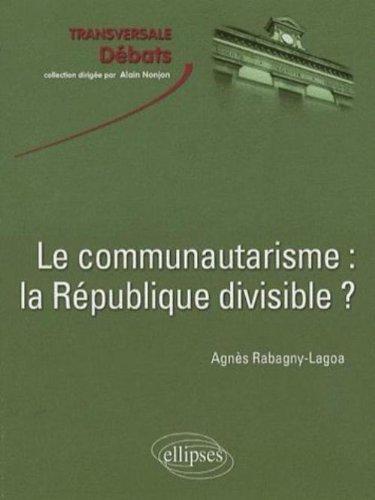 Le communautarisme : la République divisible ?