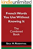 French Words You Use Without Knowing It - The Combined Book (English Edition)