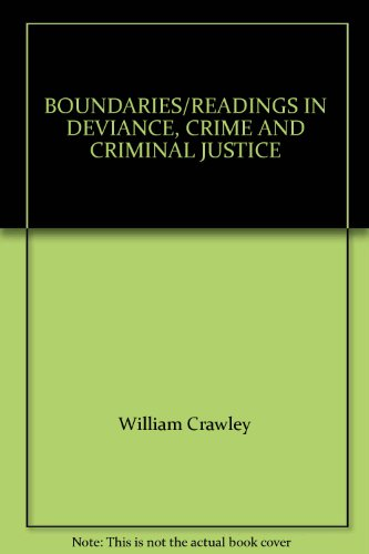 BOUNDARIES/READINGS IN DEVIANCE, CRIME AND CRIMINAL JUSTICE
