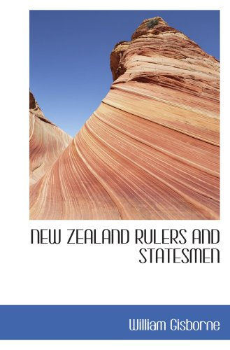 NEW ZEALAND RULERS AND STATESMEN