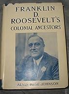Franklin D. Roosevelt's colonial ancestors;:…