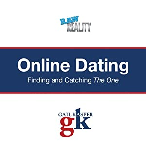 Online Dating: Finding and Catching the One | [Gail Kasper]