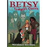 Betsy the Vampire Queen