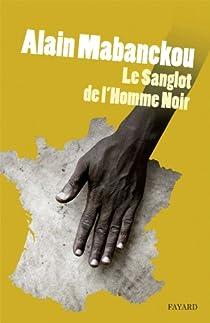 Le sanglot de l'homme noir par Mabanckou