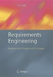Requirements Engineering: Fundamentals, Principles, and Techniques (Fundamentals Principles and Te)