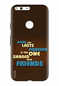 Noise Designer Printed Case / Cover for Google Pixel / Quotes/Messages / Share With Friends Design