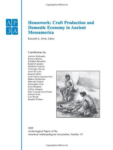 Archeological Papers of the American Anthropological Association, Housework: Craft Production and Domestic Economy in An