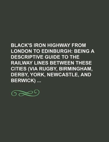 Black's iron highway from London to Edinburgh