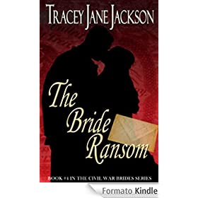 The Bride Ransom (Civil War Brides Series Book 4) (English Edition)