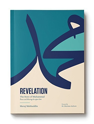REVELATION: The Story Of Muhammad, by Meraj Mohiuddin
