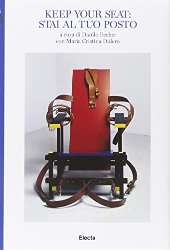 Keep your seat: stai al tuo posto. Catalogo della mostra (Torino, 24 febbraio-23 maggio 2010). Ediz. italiana e inglese