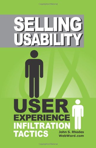Selling Usability: User Experience Infiltration Tactics by John ...