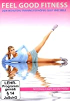 Feel Good Fitness - Wohlf�hl-Training f�r K�rper, Geist und Seele