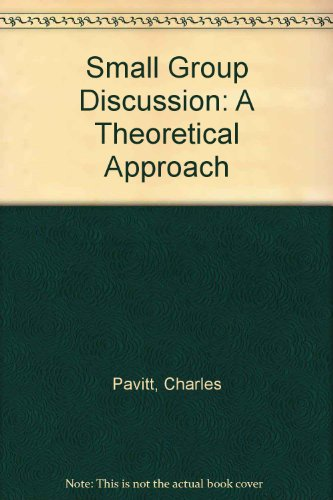 Small Group Discussion: A Theoretical Approach