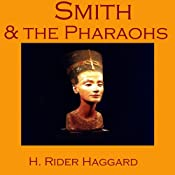 Smith and the Pharaohs | Henry Rider Haggard