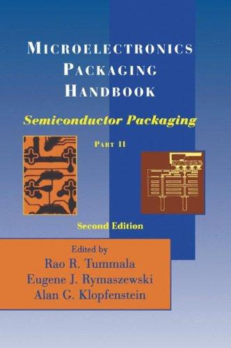 Microelectronics Packaging Handbook, Part 2: Semiconductor Packaging (Pt. 1)
