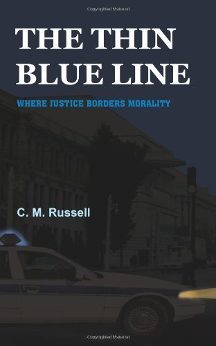 THE THIN BLUE LINE: WHERE JUSTICE BORDERS MORALITY by Russell, Clifford (2005) Paperback