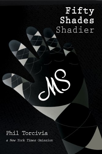 Fifty Shades Shadier (Fifty Shades of Silver)