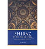 img - for Shiraz in the Age of Hafez: The Glory of a Medieval Persian City (Publications on the Near East) (Paperback) - Common book / textbook / text book