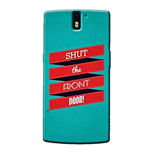 SHUT THE DOOR BACK COVER FOR ONE PLUS ONE