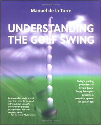 Understanding the Golf Swing written by Manuel de la Torre