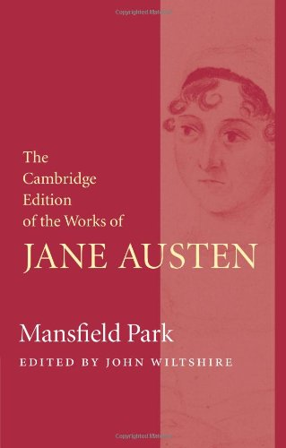 Mansfield Park (The Cambridge Edition of the Works of Jane Austen)