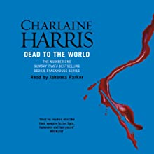 Dead to the World: Sookie Stackhouse Southern Vampire Mystery #4 Audiobook by Charlaine Harris Narrated by Johanna Parker
