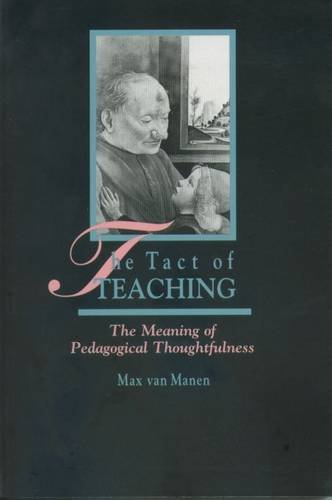 The Tact of Teaching: Meaning of Pedagogical Thoughtfulness