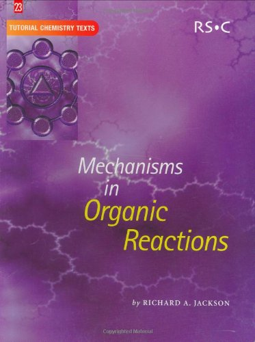 Mechanisms in Organic Reactions: RSC (Tutorial Chemistry Texts)