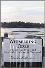 Whispering Tides: A Touching, Funny and Memorable Tale Set in Savannah (Volume 1)