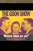 The Goon Show, Volume 1: Moriarity, Where Are You? | [The Goons]