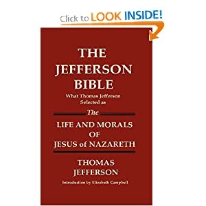 THE JEFFERSON BIBLE What Thomas Jefferson Selected as THE LIFE AND MORALS OF JESUS OF NAZARETH e-book downloads