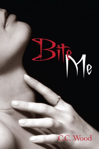Bite Me (Bitten) by C.C. Wood