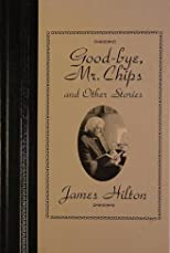 Good-bye, Mr. Chips, and other stories: James Hilton ; illustrations by Donna Diamond (The world's best reading)