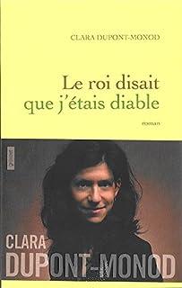 Le roi disait que j'étais diable : roman, Dupont-Monod, Clara