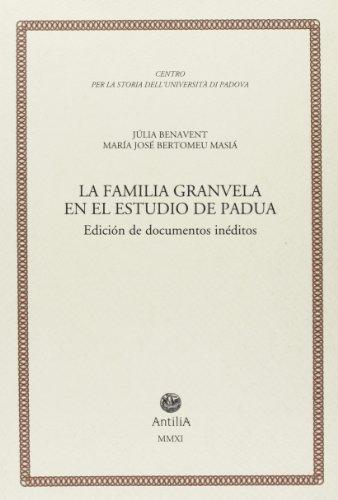 La familia Granvela en el estudio de Padua. Diciòn de documentos inéditos (Contributi alla storia Univ. di Padova)