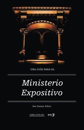 una-guia-para-el-ministerio-expositivo-spanish-edition-by-dan-dumas-2014-02-14