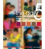 img - for [ The Daily 5: Fostering Literacy Independence in the Elementary Grades [ THE DAILY 5: FOSTERING LITERACY INDEPENDENCE IN THE ELEMENTARY GRADES ] By Boushey, Gail ( Author )Jan-01-2006 Paperback book / textbook / text book