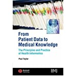 img - for [ From Patient Data to Medical Knowledge: The Principles and Practice of Health Informatics Barton, Belinda ( Author ) ] { Paperback } 2006 book / textbook / text book