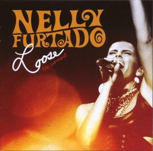Nelly Furtado - Loose: The Concert - Zortam Music