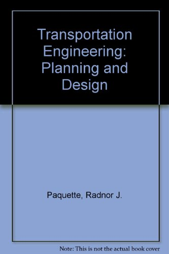 Transportation Engineering: Planning and Design, by Radnor J. Paquette, Norman J. Ashford, Paul H. Wright