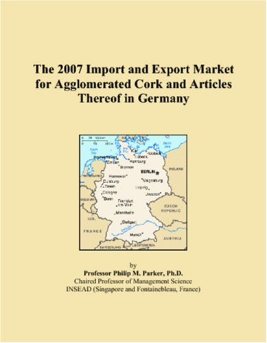 The 2007 Import and Export Market for Agglomerated Cork and Articles Thereof in Germany