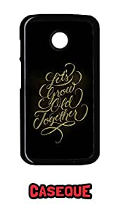 Caseque Let's Grow Old Together Back Shell Case Cover for Motorola Moto E